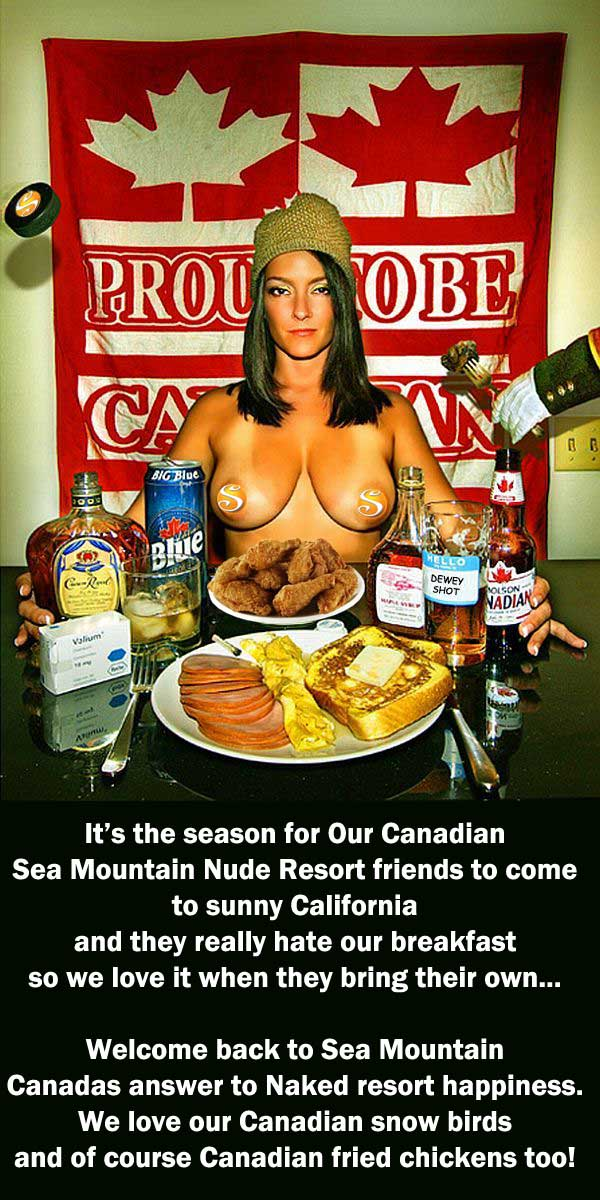 It's the season for our Canadian Sea Mountain Nude Resort friends to come to sunny California and they really hate our breakfast... So we love it when they bring their own...
