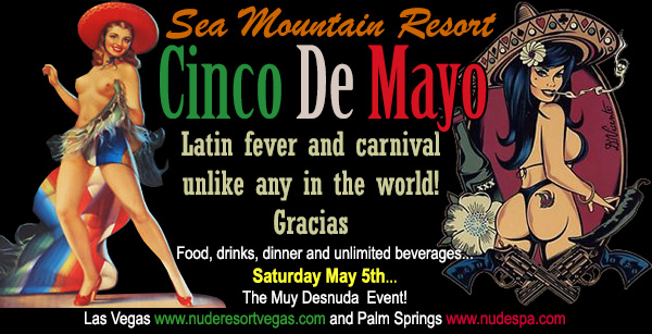Sea Mountain Nude Lifestyles Resort Spas Cinco de Mayo Special Events