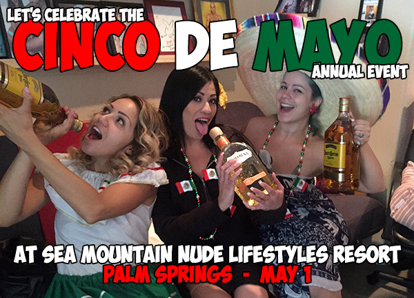 Let's celebrate the Coco de Mayo Annual Event as Sea Mountain Nude Lifestyles Spa Palm Springs May 1
