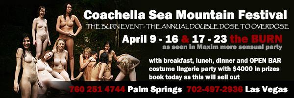 Coachella Sea Mountain Festival The BURN Event - The Annual Double Dose to Overdose