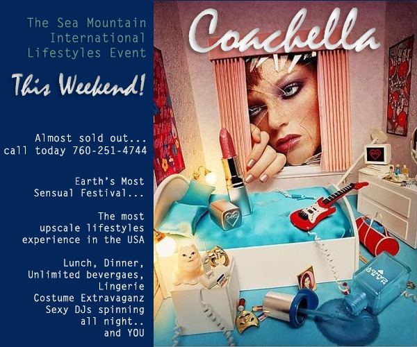 Coachella and Las Vegas - Private Evite Sea Mountain Lifestyles News OMG Free Money Too and SMI