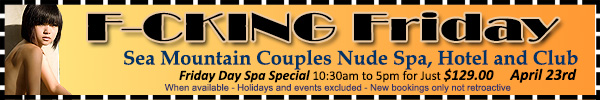 Sea Mountain Nude Lifestyles Spa - F-ing Friday Offer