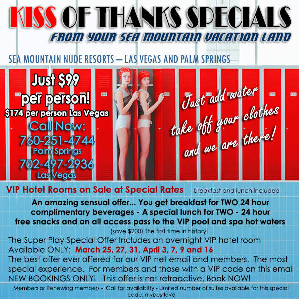 Sea Mountain Nude Lifestyles Spa Resort Las Vegas and Palm Springs - Kiss of Thanks Special Offer