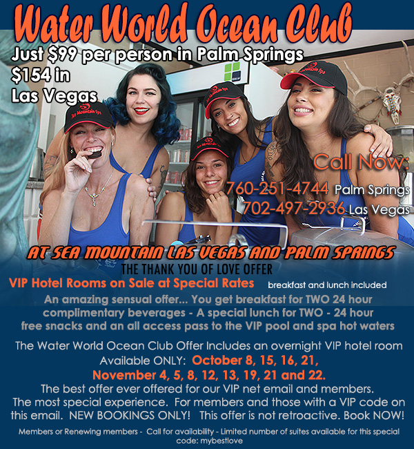 Sea Mountain Nude Lifestyles Spa Resorts Palm Springs and Las Vegas Water World Ocean Club Special Offer