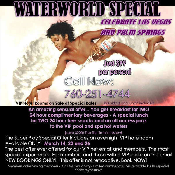 Waterworld Special Includes food and beverages all day, Breakfast for two and an overnight VIP hotel room at the sensual heated pool or the famous Taboo Gardens thermal heated whirlpool!