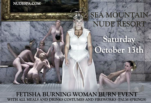 Sea Mountain Nude Lifestyles Spas and Resorts DESERT BURN EVENT - Fetisha Sensualis Burn Event October 13