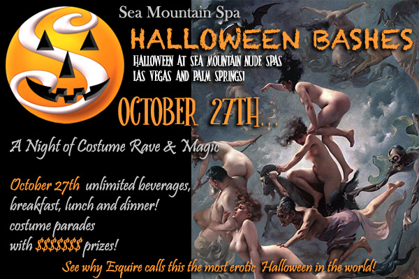 Sea Mountain Nude Lifestyles Spa Resorts Las Vegas and Palm Springs Halloween Earths Most Luxury and Sexual Event the Costume Fireworks