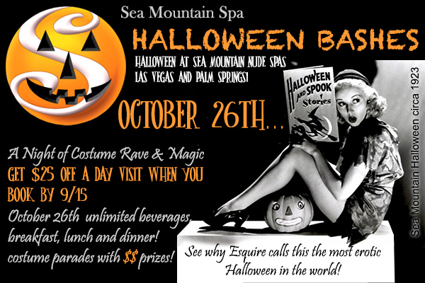 Sea Mountain Nude Lifestyles Spa Resorts - Halloween - Earths Most Luxury and Sexual Event the Costume Fireworks All-inclusive as seen in Esquire Our VEGAS and CALIFORNIA EVENT