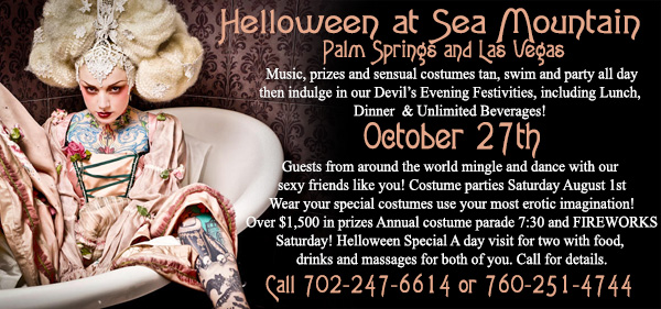 Sea Mountain Nude Lifestyles Spa Resorts Las Vegas and Palm Springs Halloween Earths Most Luxury and Sexual Event the Costume Fireworks All-inclusive as seen in Esquire