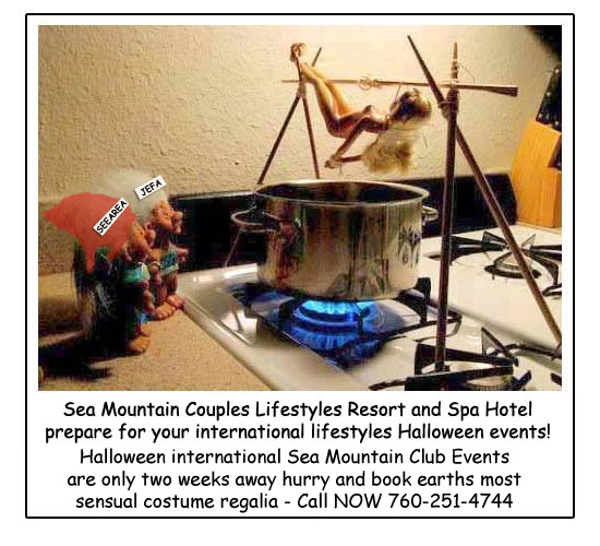 Sea Mountain couples lifestyles resort and spa hotel prepare for your international lifestyles Halloween events!  Halloween International Sea Mountain Club Events events are only two weeks away hurry and book earths most sensual costume regalia - Call now 760-251-4744