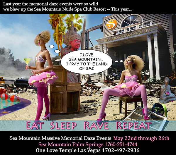 Sea Mountain Opens - Memorial Daze Final Sale and the Summer of Love and Honor Returns to Las Vegas and California VIP
