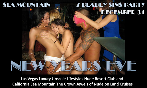 Sea Mountain Nude Lifestyles Spa Resorts NYE New Years Eve Seven Seadly Sins Party December 31