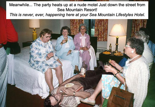 Meanwhile... The party heats up at a nude motel just down the street from Sea Mountain Spa