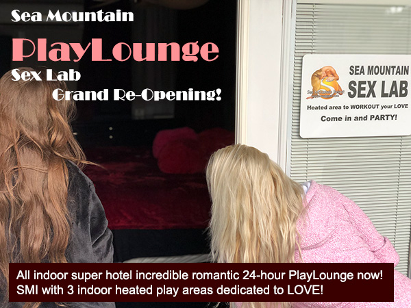 Sea Mountain PlayLounge Sex Lab Grand Re-Opening