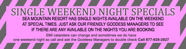 Sea Mountain Resort often has rooms available on single weekend nights in this season. Please call 760-251-4744 and ask our amazing Goddess staff to recheck for single weekend nights.