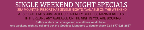 Sea Mountain Resort often has rooms available on single weekend nights in this season. Please call 760-251-4744 and ask our amazing Goddess staff to recheck for single weekend nights!