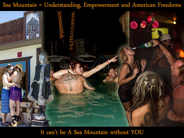 Sea Mountain = Understanding, Empowerment and American Freedoms - It can't be Sea Mountain without YOU.