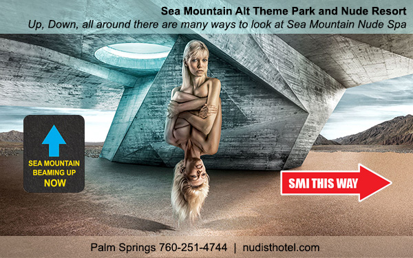 Sea Mountain Alt Theme Park and Nude Spa- Up, down, all around, there are many ways to look at Sea Mountain Spa